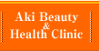 Aki Beauty&Health Clinic